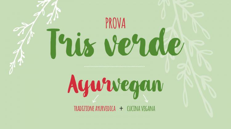 Quando la cucina vegana incontra la tradizione ayurvedica…è AYURVEGAN!
