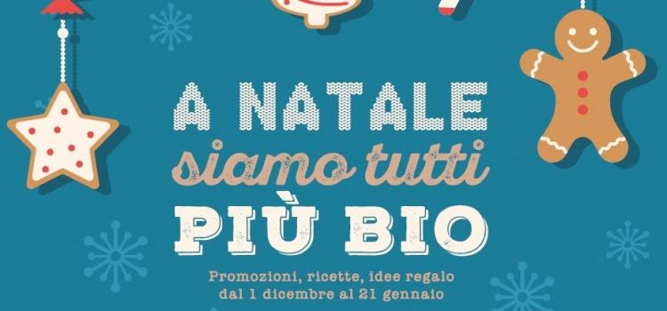 A Natale siamo tutti più BIO: volantino offerte Dicembre-Gennaio